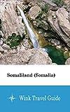 Somaliland (Somalia) - Wink Travel Guide