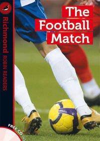 Download The Football Match & CD - Richmond Robin Readers 1 PDF