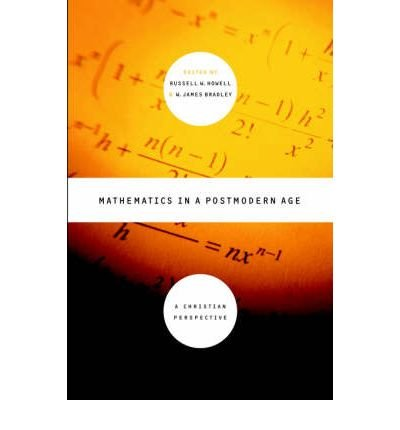 Mathematics in Postmodern Age : A Christian Perspective(Paperback) - 2001 Edition PDF