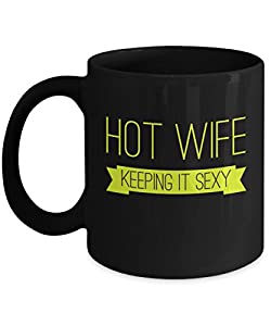 Hot Wife Keeping It Sexy Coffee Mug from Gearbubble