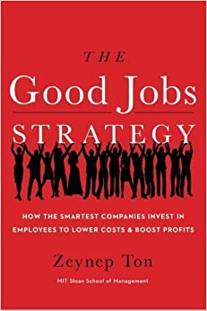 image for The Good Jobs Strategy: How the Smartest Companies Invest in Employees to Lower Costs and Boost Profits by Zeynep Ton (2014-01-14)