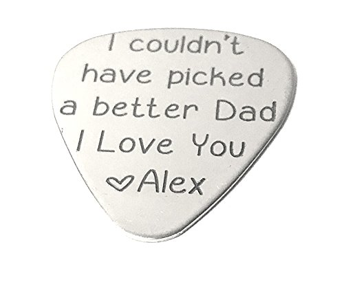I couldn't have picked a better dad · Custom Guitar Pick · Custom Dad Gift · Music lover (Custom Made Guitar Picks)