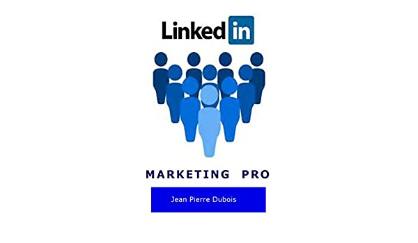 Amazon Com Linkedin Marketing Pro French Edition Ebook