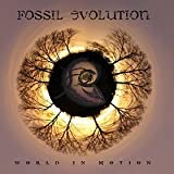 World In Motion by Fossil Evolution (2014-08-03)