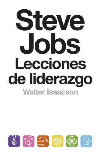 Descargar Libro Steve Jobs. Lecciones De Liderazgo Walter Isaacson