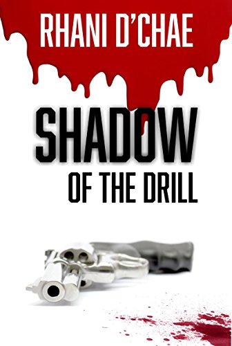 Shadow of the Drill: Born of Circumstance, Bred for Revenge. (The Drill Series Book 1)