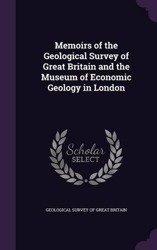 Read Online Memoirs of the Geological Survey of Great Britain and the Museum of Economic Geology in London pdf