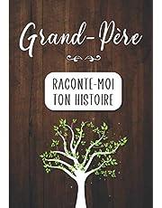 Grand-père Raconte moi ton Histoire: Journal mémoire à faire remplir par son Papy avec le récit de sa vie | Souvenir de famille & Cadeau original (fête des grands-pères, anniversaire)