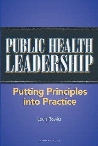 Public Health Leadership: Putting Principles into Practice