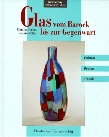 Glas. Vom Barock bis zur Gegenwart. (Barock-gläser)