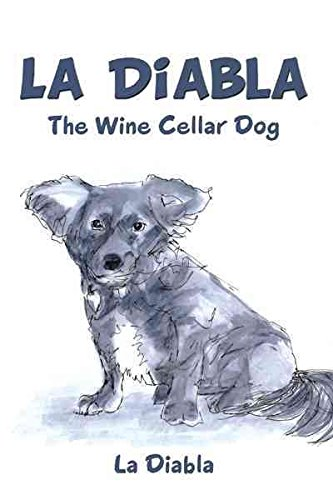 [(La Diabla : The Wine Cellar Dog)] [By (author) La Diabla] published on (March, 2011) by La Diabla