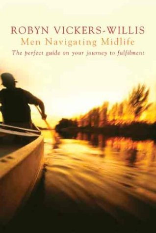 Men Navigating Midlife: The Perfect Guide on Your Journey to Fulfilment by Allen & Unwin