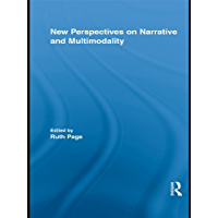 New Perspectives on Narrative and Multimodality (Routledge Studies in Multimodality Book 1) (English Edition)