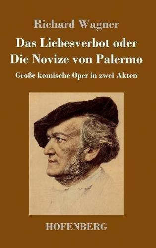 Das Liebesverbot Oder Die Novize Von Palermo  [Wagner, Richard] (Tapa Dura)
