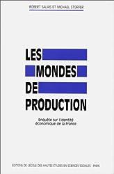 Les mondes de production: Enquête sur l'identité économique de la France (Civilisations et sociétés) (French Edition)