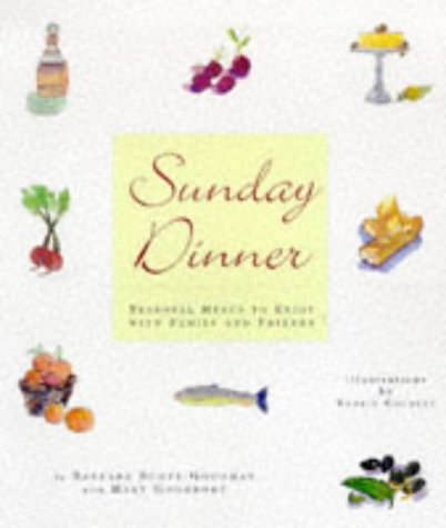 Sunday Dinners: Seasonal Menus to Enjoy with Family and Friends