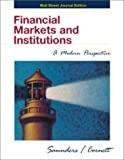 Financial Markets and Institutions : Wall Street Journal Edition, Saunders, Anthony and Cornett, Marcia Millon, 007239708X