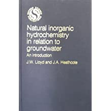 Natural Inorganic Hydrochemistry in Relation to Groundwater: An Introduction