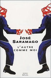 L'autre comme moi : roman, Saramago, José