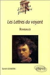 Rimbaud, Les Lettres du voyant