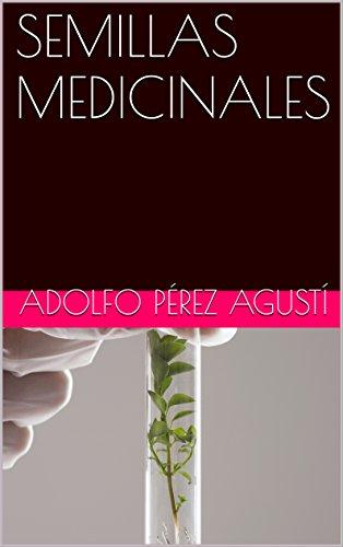 SEMILLAS MEDICINALES (Nutrición saludable nº 7) (Spanish ...
