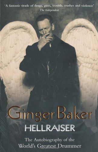 Ginger Baker: Hellraiser: The Autobiography of the World's Greatest - Soul Ginger