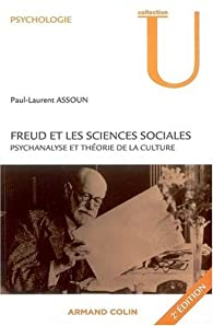 Freud et les sciences sociales : Psychanalyse et théorie de la culture par Paul-Laurent Assoun