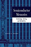 img - for Semiconductor Memories: Technology, Testing, and Reliability book / textbook / text book