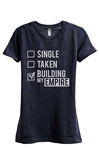 Thread Tank Single Taken Building My Empire Women's Fashion Relaxed T-Shirt Tee Heather Navy Large
