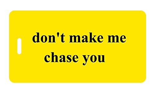 Luggage Tag - don't make me chase you - Humorous Luggage Tags