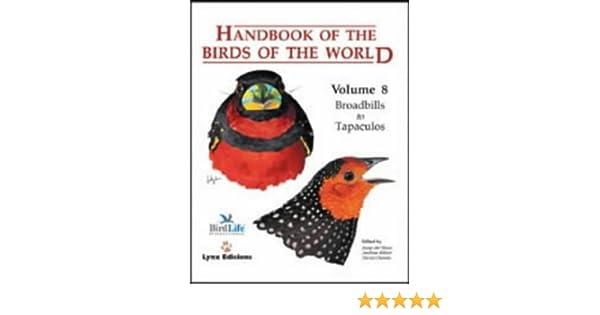 Handbook Of The Birds World Vol 8 Broadbills To Tapaculos Josep Del Hoyo Andrew Elliott David Christie 9788487334504 Amazon Books