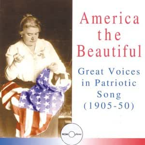 America the Beautiful: Great Voices in Patriotic Song (1905-50)