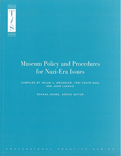 Museum Policy and Procedure for Nazi-era Issues (Professional Practice) by American Alliance of Museums