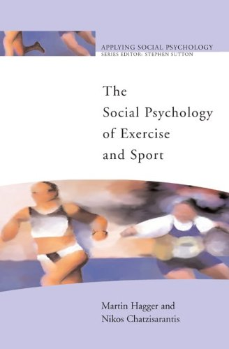 The Social Psychology of Exercise and Sport (Applying Social Psychology)