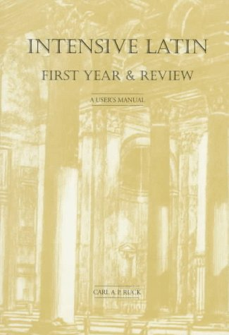 Intensive Latin First Year & Review: A User's Manual