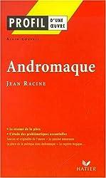 Profil d'une oeuvre : Andromaque, Racine