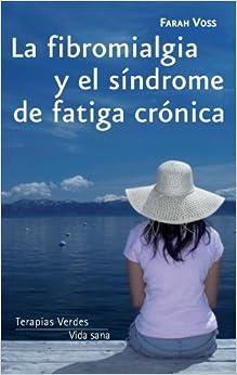 La Fibromialgia y El Sindrome de Fatiga Cronica (Vida Sana)