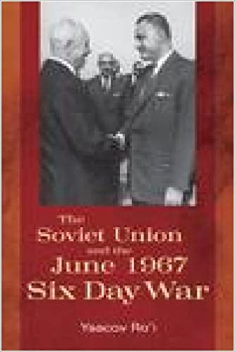 The Soviet Union And The June 1967 Six Day War Cold War International History Project 1st Edition