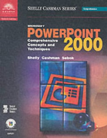 Microsoft PowerPoint 2000: Comprehensive Concepts and Techniques (Shelly Cashman Series)
