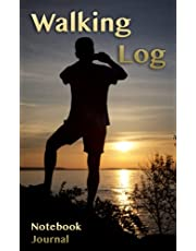 Walking Log Notebook Journal: Record walks around your local area or target more demanding hiking trails. Keep active stay fit for that healthy lifestyle one step at a time