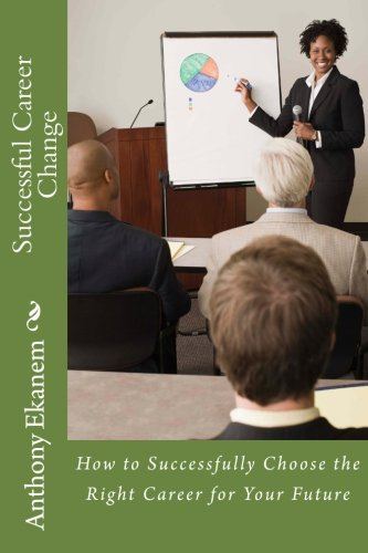 Successful Career Change: How to Successfully Choose the Right Career for Your Future pdf