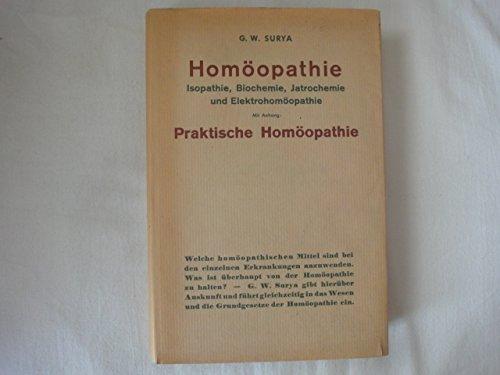Homöopathie Isopathie Biochemie Jatrochemie Und Elektrohomöopathie Mit Anhang: Praktische Homöopathie