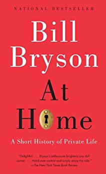 At Home: A Short History of Private Life by [Bryson, Bill]