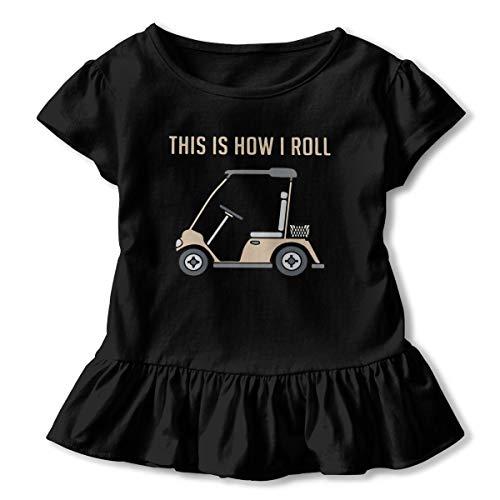Clarissa Bertha This is How I Roll Golf Cart Funny Golfers Toddler Baby Girls' Short Sleeve Ruffle T-Shirt Black