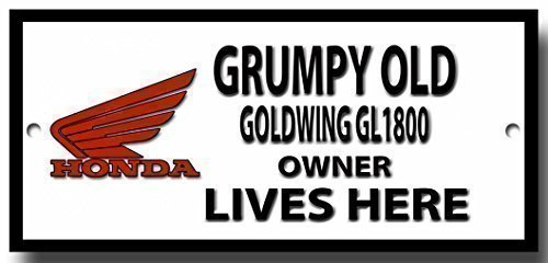 Grumpy old Honda Goldwing GL 1800 owner lives here quality metal sign Vintage Sign Designs