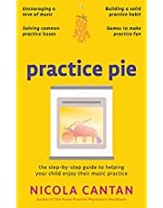 Practice Pie: The step-by-step guide to helping your child enjoy their music practice