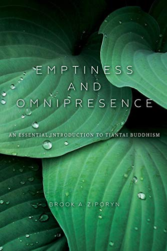 Emptiness and Omnipresence: An Essential Introduction to Tiantai Buddhism (World Philosophies)