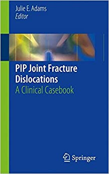 PIP Joint Fracture Dislocations: A Clinical Casebook