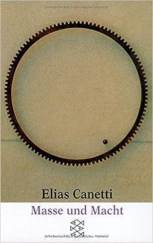 2) Elias Canetti: Masse und Macht, 51. Aufl., Frankfurt/M 1980