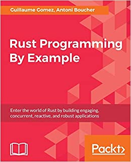 Amazon com: Rust Programming By Example: Enter the world of